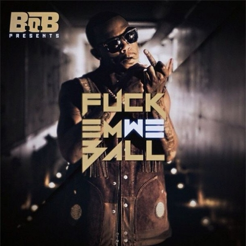 BoB_Fuck_Em_We_Ball-front-large