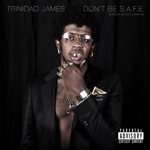 Trinidad_James_Dont_Be_Safe-front-large
