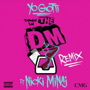 Yo gotti ft. Nicki - down in the DM remix