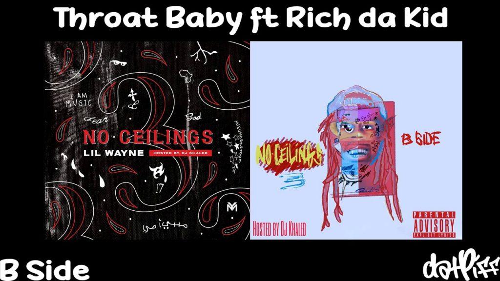 Lil Wayne - Throat Baby feat. Rich Da Kid | No Ceilings 3 ...